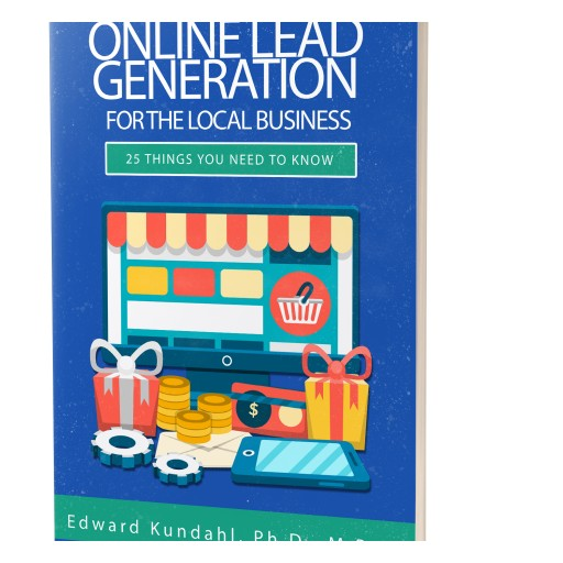"Edward Kundahl's New E-Book is Now Available ""Lead Generation for Local Businesses-25 Things You Should Know."""